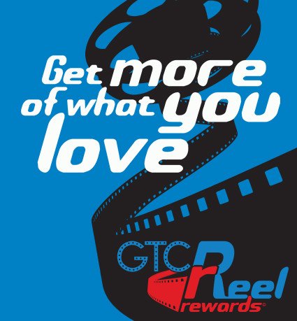 GTC Reel Rewards Loyalty Program Get More of What you Love